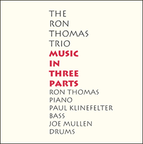 "The Ron Thomas Trio: ""Music In Three Parts"""
