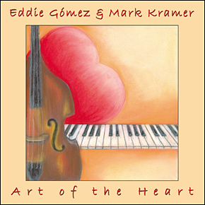 "Eddie G�mez & Mark Kramer: ""Art of the Heart"""