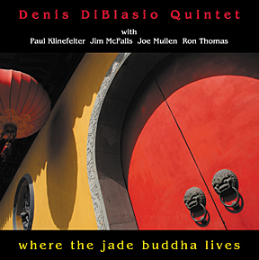 "Download jazz mp3 ""Where the Jade Buddha Lives"" by Denis DiBlasio Quintet"