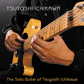 "Featured recording ""The Solo Guitar of Tsuyoshi Ichikawa"""