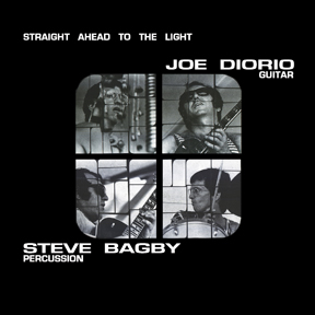 "Joe Diorio & Steve Bagby: ""Straight Ahead to the Light"