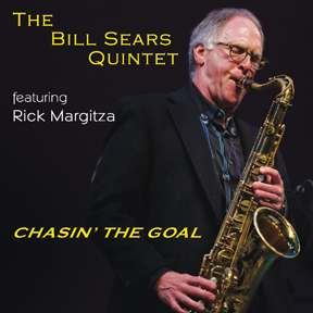"The Bill Sears Quintet: ""Chasin' the Goal"""