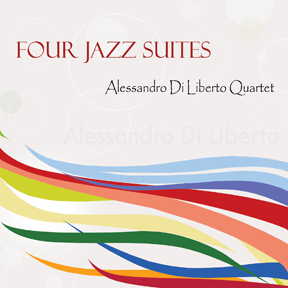 "Alessandro Di Liberto Quartet: ""Four Jazz Suites"""