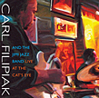 "Carl Filipiak and the Jimi Jazz Band:""Live at the Cat's Eye"""