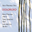 "Ron Thomas Trio: ""Doloroso"""