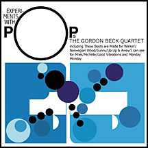 "The Gordon Beck Quartet: ""Experiments With Pops"""