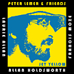 "Peter Lemer & Friends:""Jet Yellow"""