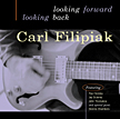 "Carl Filipiak: ""Looking Forward Looking Back"""