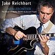 "Jake Reichbart:""New Frontier: The Music of Walter Becker & Donald Fagen"""