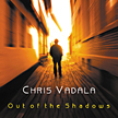 "Chris Vadala: ""Out of the Shadows"""