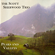 "The Scott Sherwood Trio: ""Peaks and Valleys"""