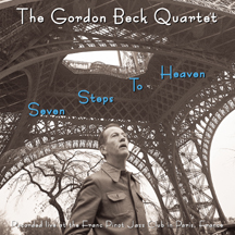 "The Gordon Beck Quartet: ""Seven Steps to Heaven"""