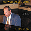 "Fred Wackenhut Quartet featuring Larry McKenna: ""This I Dig of You"""